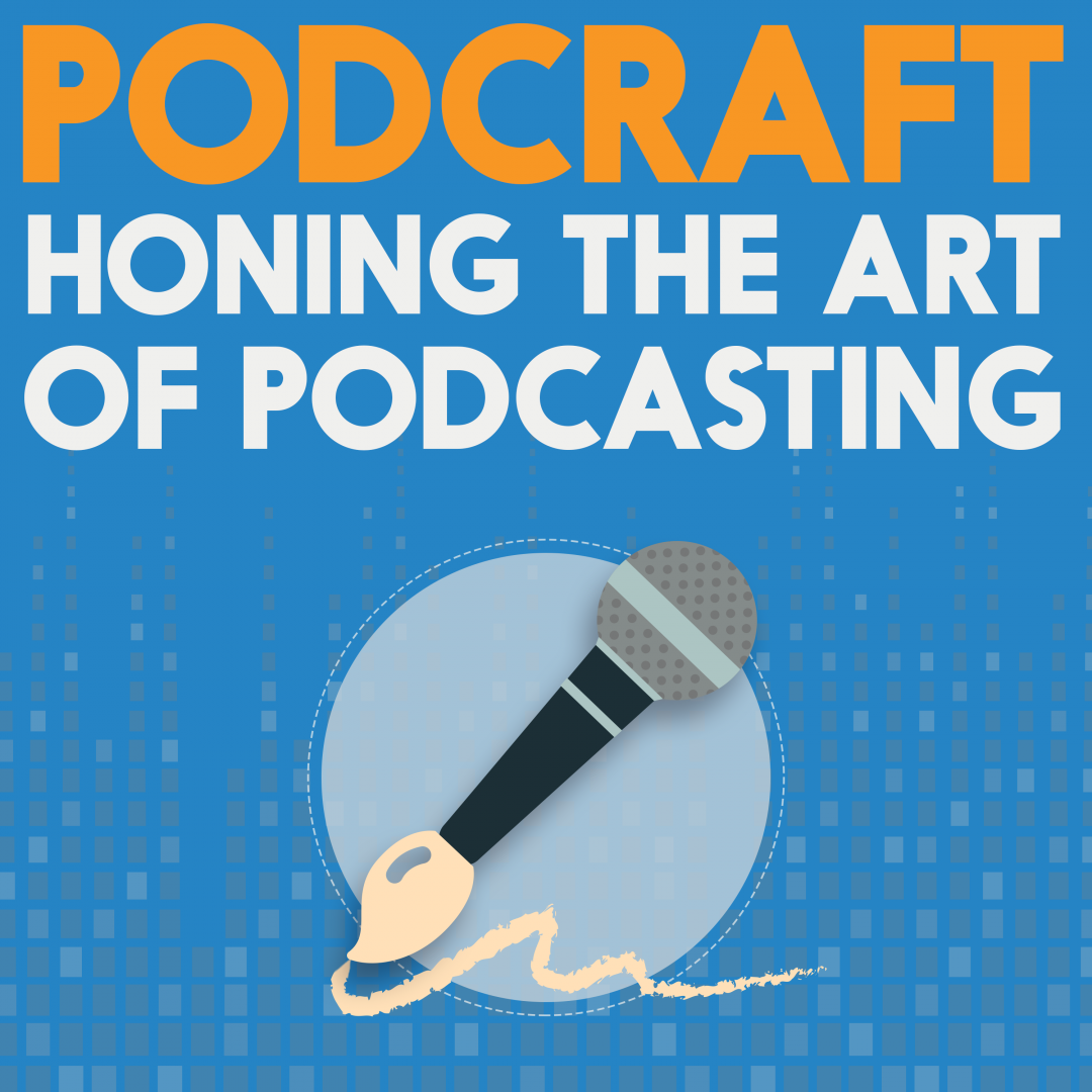 PodCraft: Honing the Art of Podcasting